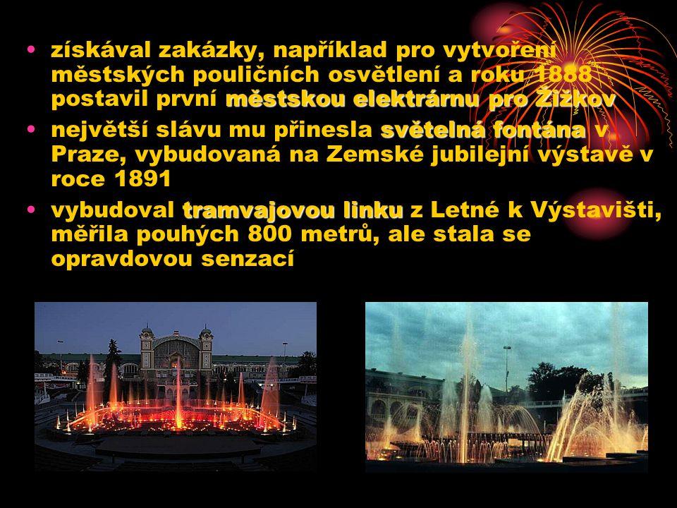 získával zakázky, například pro vytvoření městských pouličních osvětlení a roku 1888 postavil první městskou elektrárnu pro Žižkov