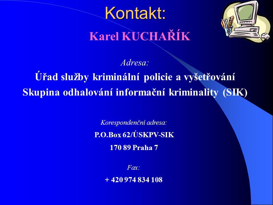 Kontakt: Karel KUCHAŘÍK Úřad služby kriminální policie a vyšetřování