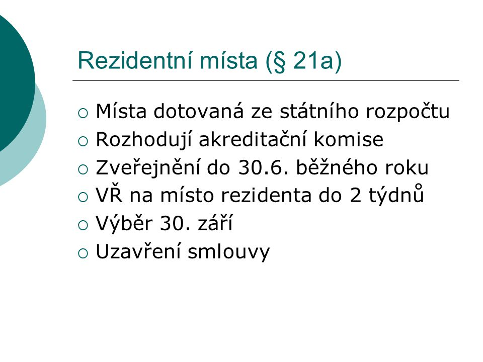 Rezidentní místa (§ 21a) Místa dotovaná ze státního rozpočtu