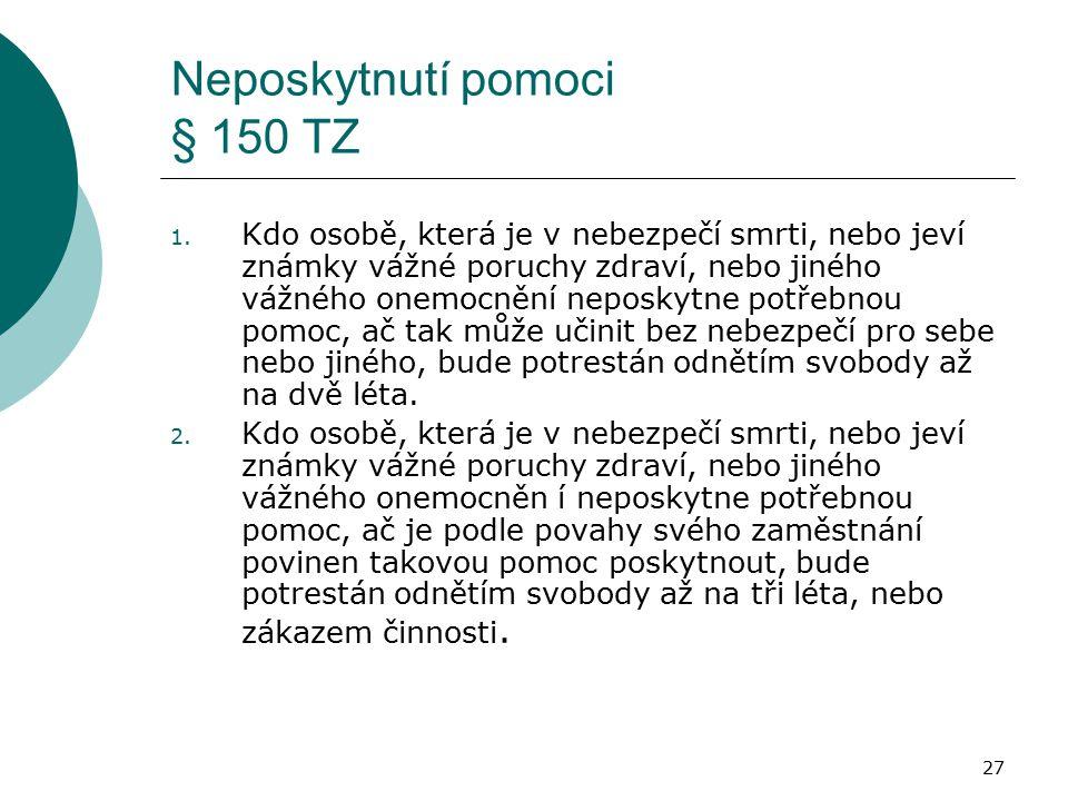 Neposkytnutí pomoci § 150 TZ