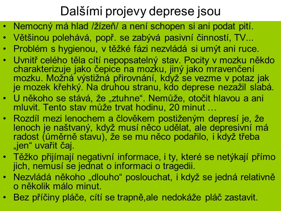 Dalšími projevy deprese jsou