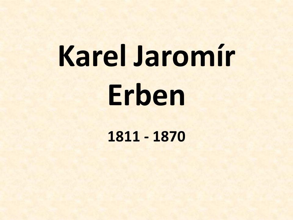 Karel Jaromír Erben 1811 - 1870