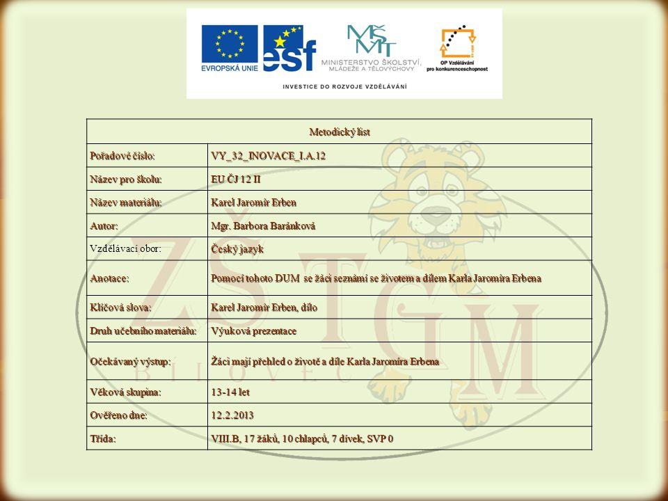 Metodický list Pořadové číslo: VY_32_INOVACE_I.A.12. Název pro školu: EU ČJ 12 II. Název materiálu: