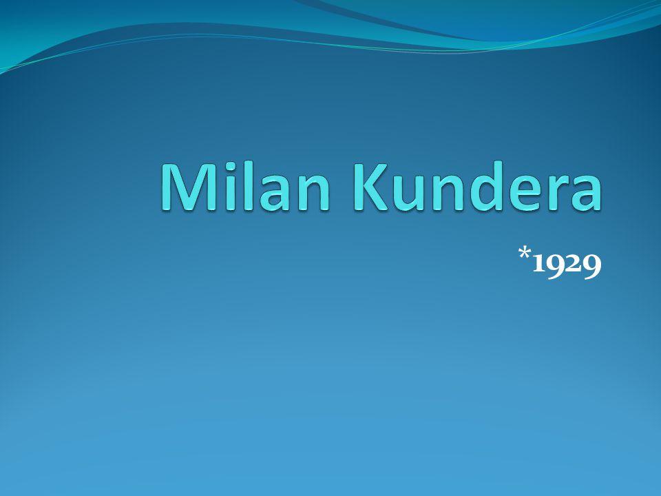 Milan Kundera *1929