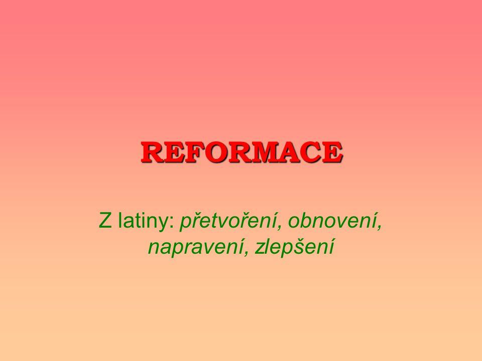 Z latiny: přetvoření, obnovení, napravení, zlepšení