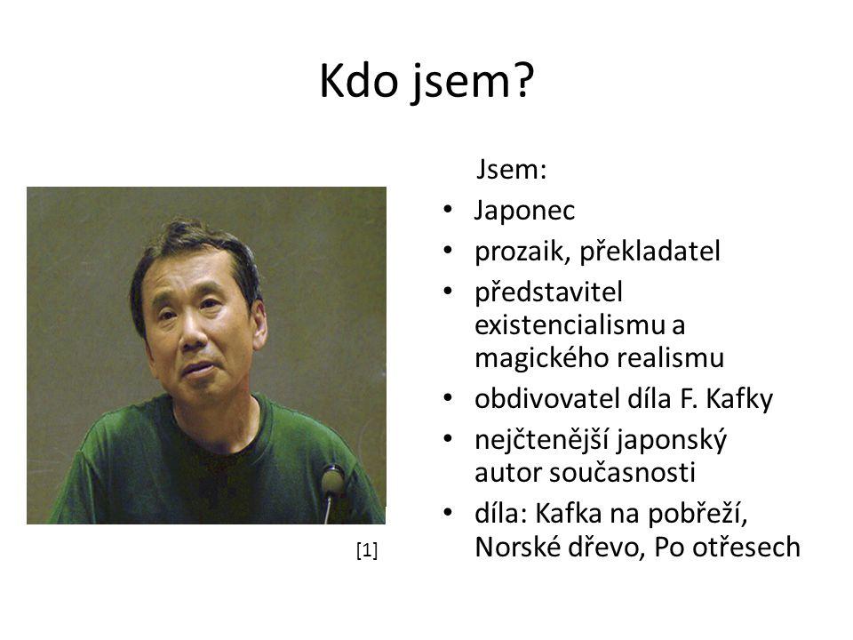 Kdo jsem Jsem: Japonec prozaik, překladatel