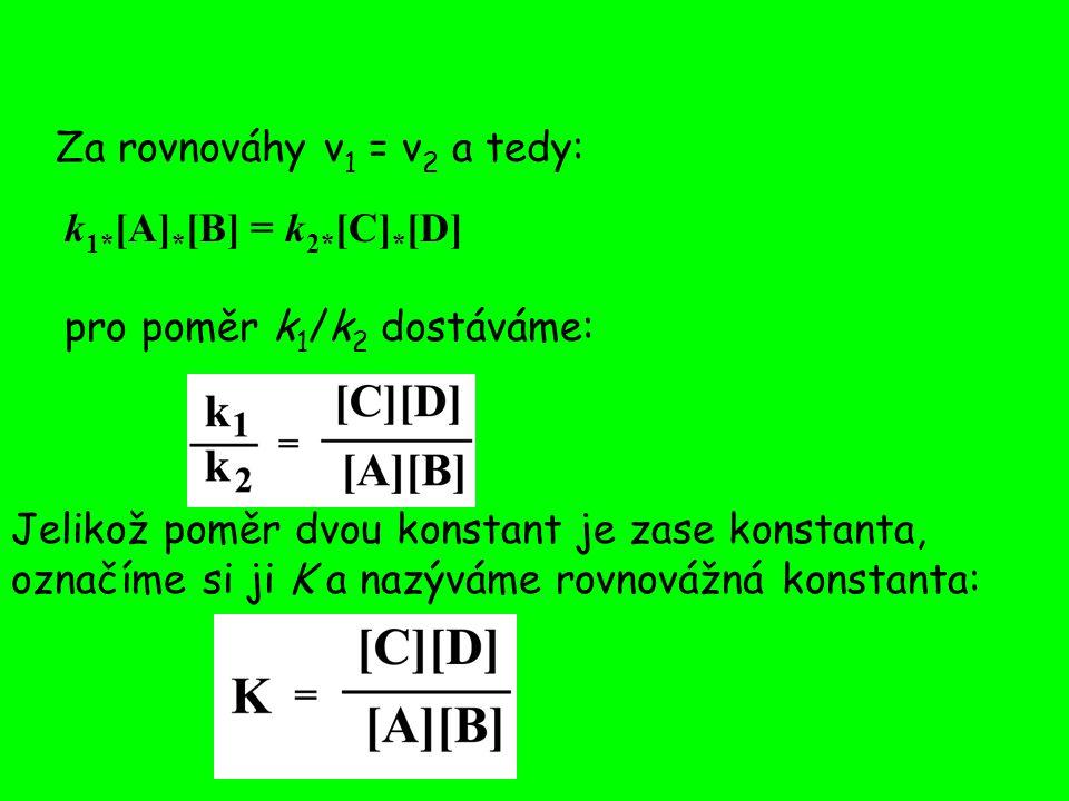 Za rovnováhy v1 = v2 a tedy: