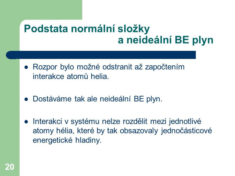 Podstata normální složky a neideální BE plyn