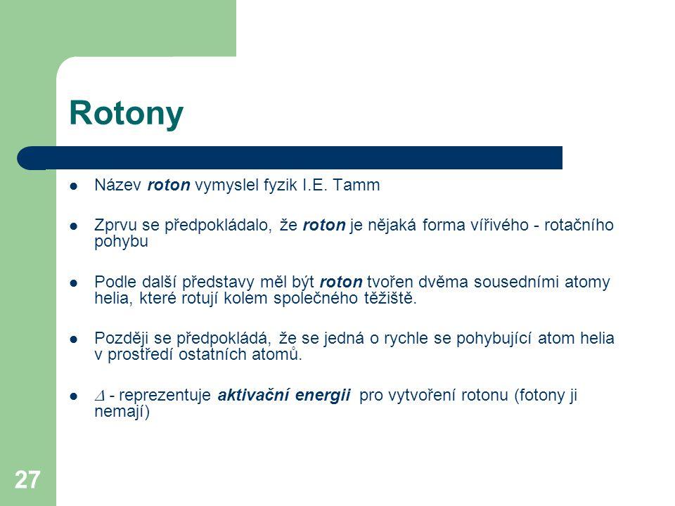 Rotony Název roton vymyslel fyzik I.E. Tamm