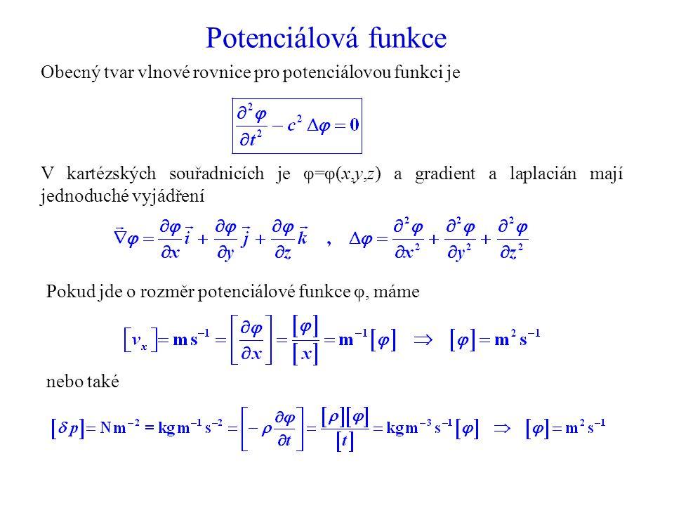Potenciálová funkce Obecný tvar vlnové rovnice pro potenciálovou funkci je.