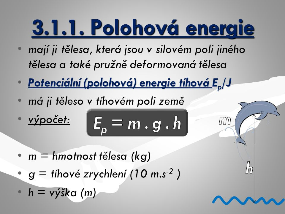 3.1.1. Polohová energie Ep = m . g . h m h