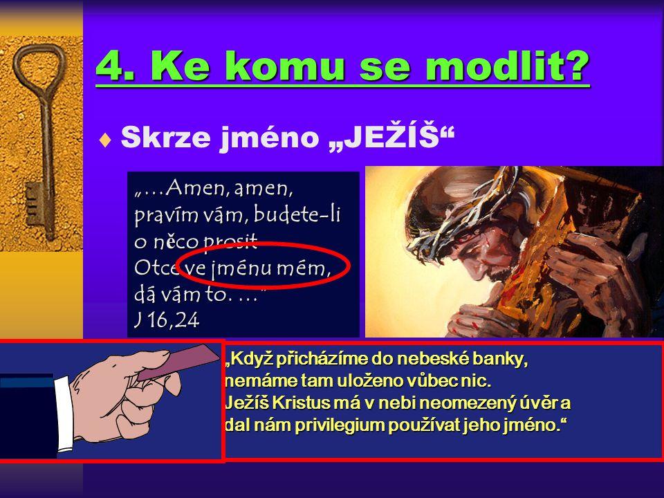 """4. Ke komu se modlit Skrze jméno """"JEŽÍŠ"""