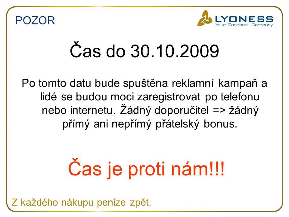 Čas je proti nám!!! Čas do 30.10.2009 POZOR