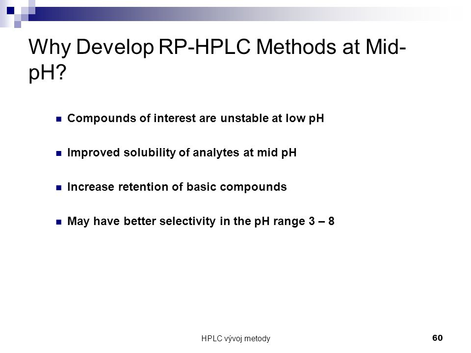 Why Develop RP-HPLC Methods at Mid-pH