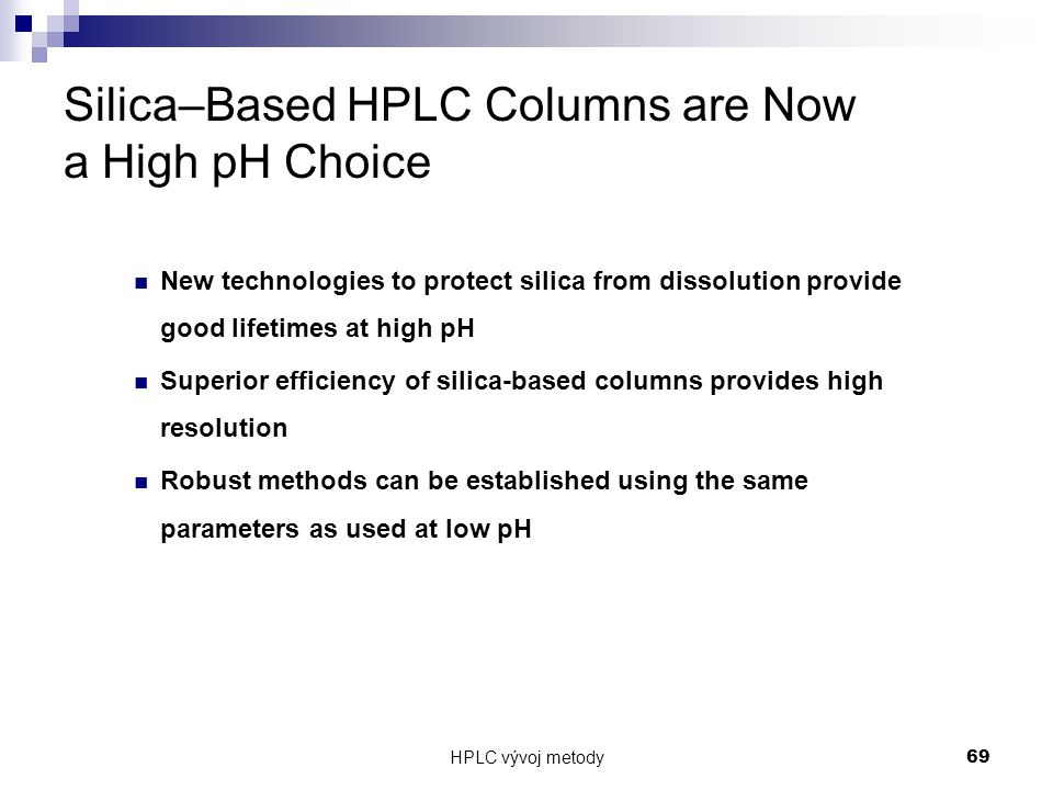 Silica–Based HPLC Columns are Now a High pH Choice