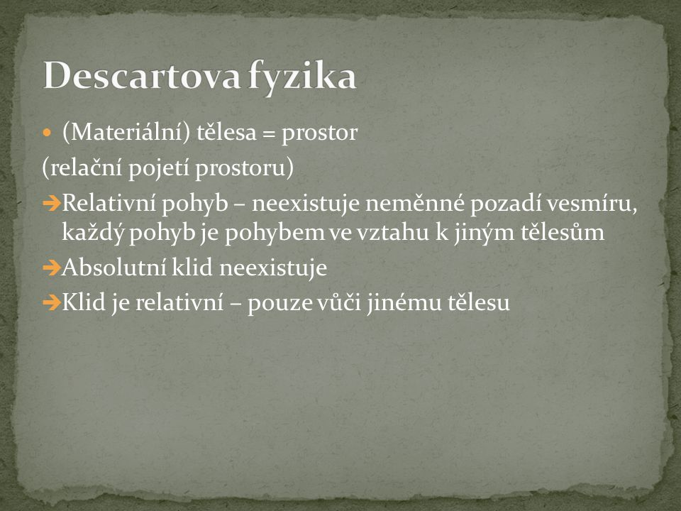 Descartova fyzika (Materiální) tělesa = prostor