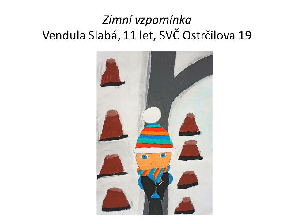Zimní vzpomínka Vendula Slabá, 11 let, SVČ Ostrčilova 19