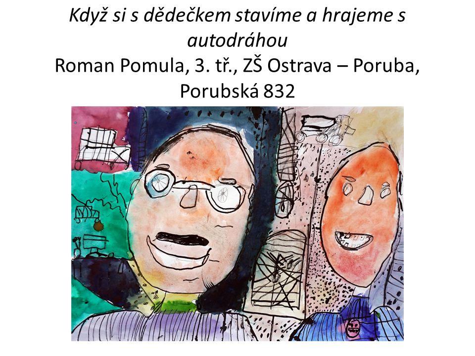 Když si s dědečkem stavíme a hrajeme s autodráhou Roman Pomula, 3. tř