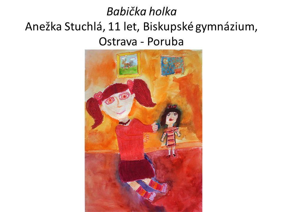 Babička holka Anežka Stuchlá, 11 let, Biskupské gymnázium, Ostrava - Poruba