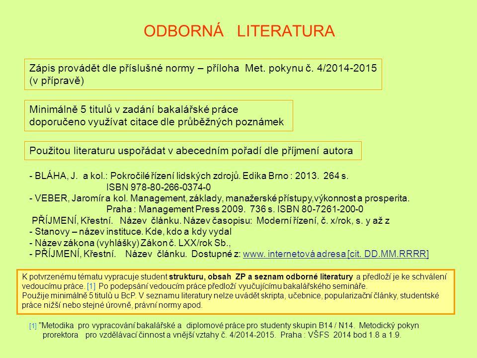 ODBORNÁ LITERATURA Zápis provádět dle příslušné normy – příloha Met. pokynu č. 4/2014-2015. (v přípravě)