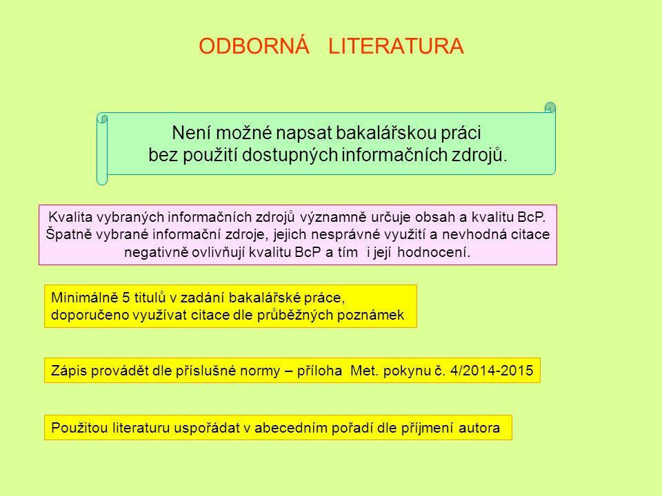 ODBORNÁ LITERATURA Není možné napsat bakalářskou práci