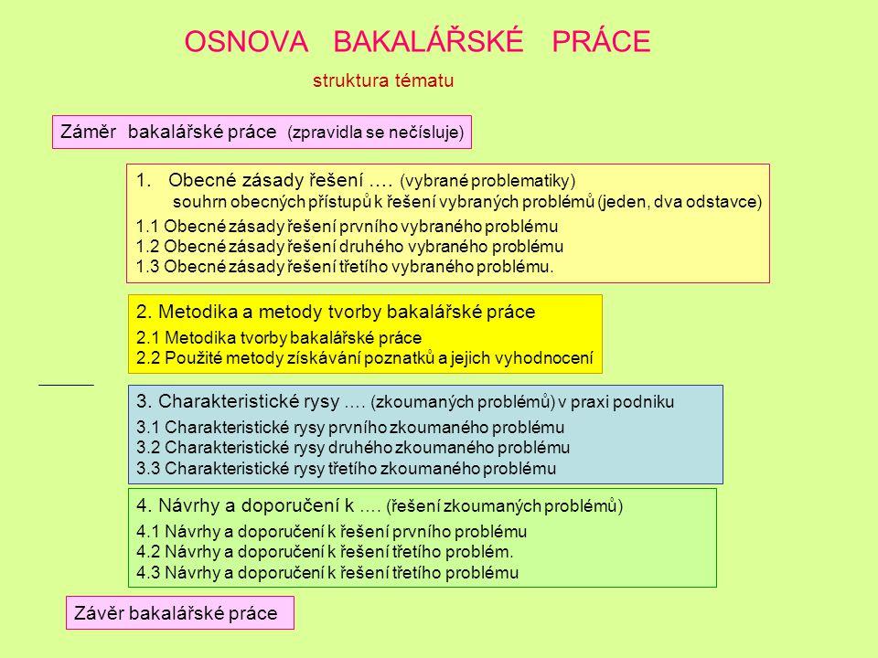 OSNOVA BAKALÁŘSKÉ PRÁCE struktura tématu