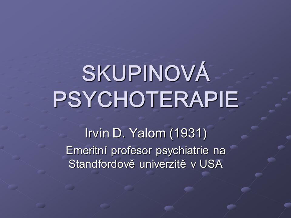 SKUPINOVÁ PSYCHOTERAPIE