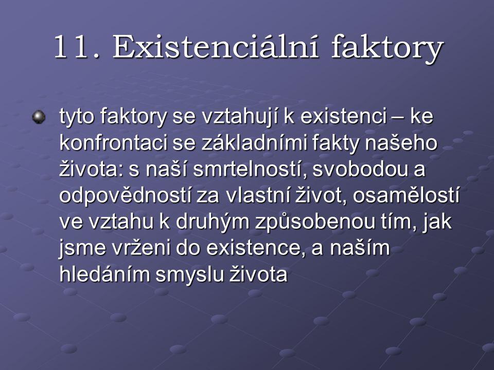 11. Existenciální faktory