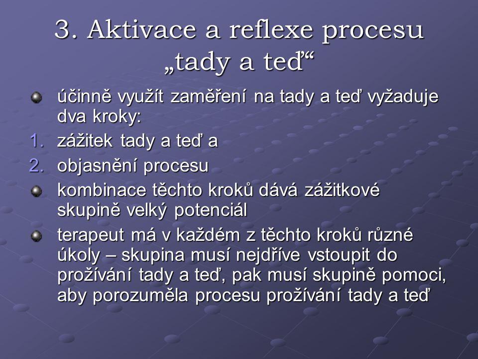 "3. Aktivace a reflexe procesu ""tady a teď"