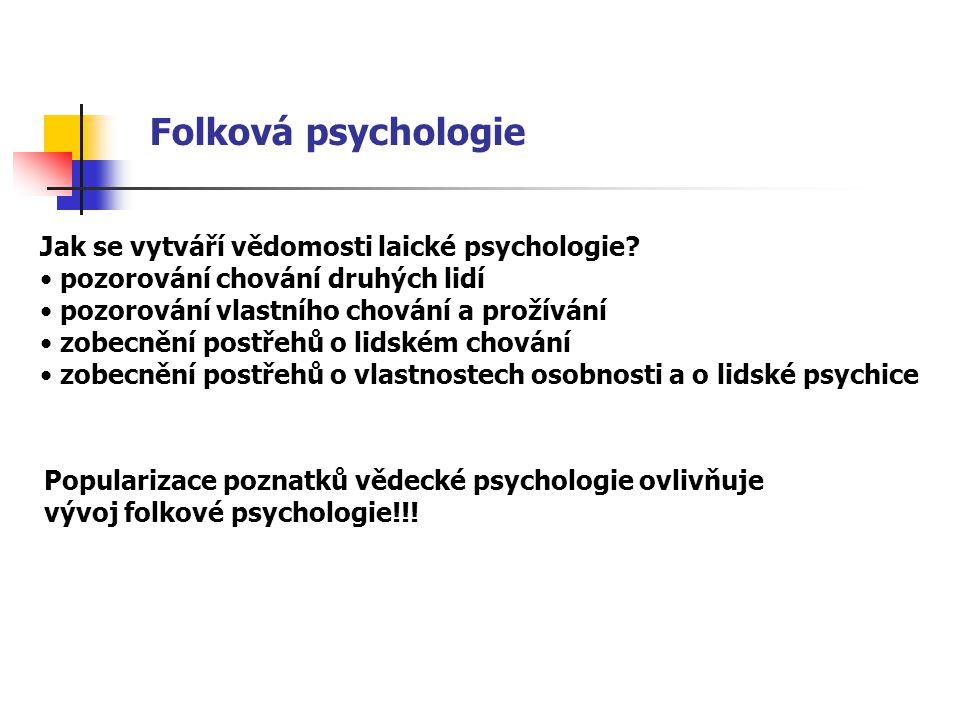 Folková psychologie Jak se vytváří vědomosti laické psychologie