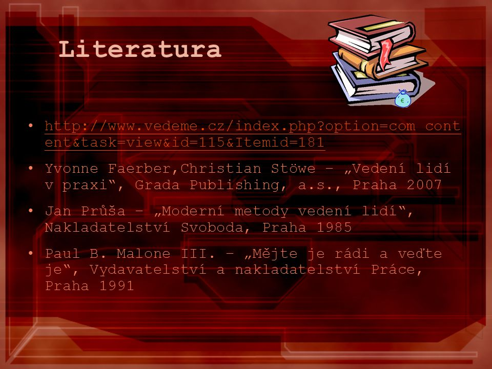 Literatura http://www.vedeme.cz/index.php option=com_content&task=view&id=115&Itemid=181.