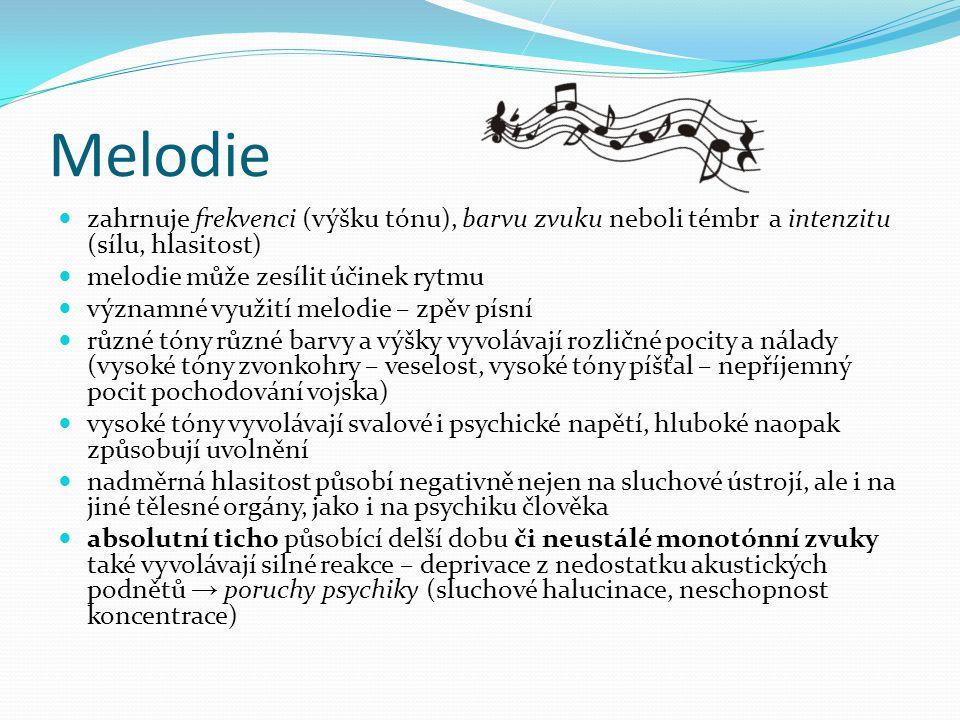 Melodie zahrnuje frekvenci (výšku tónu), barvu zvuku neboli témbr a intenzitu (sílu, hlasitost) melodie může zesílit účinek rytmu.