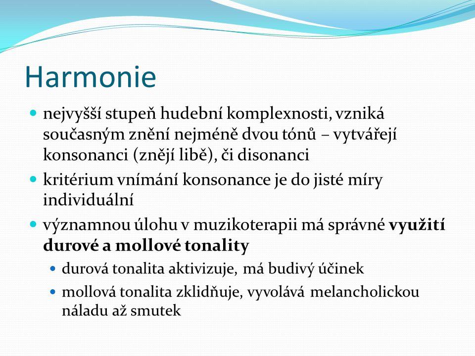 Harmonie nejvyšší stupeň hudební komplexnosti, vzniká současným znění nejméně dvou tónů – vytvářejí konsonanci (znějí libě), či disonanci.