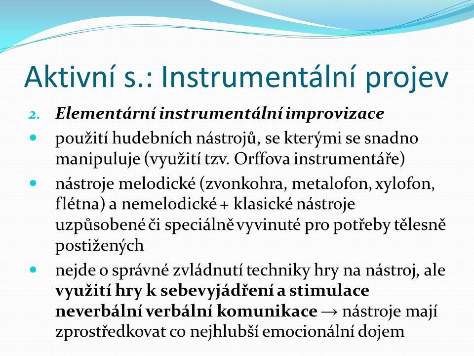 Aktivní s.: Instrumentální projev