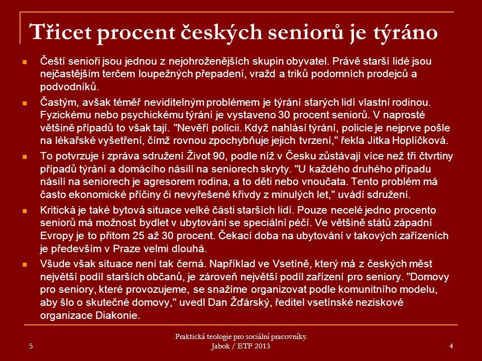 Třicet procent českých seniorů je týráno