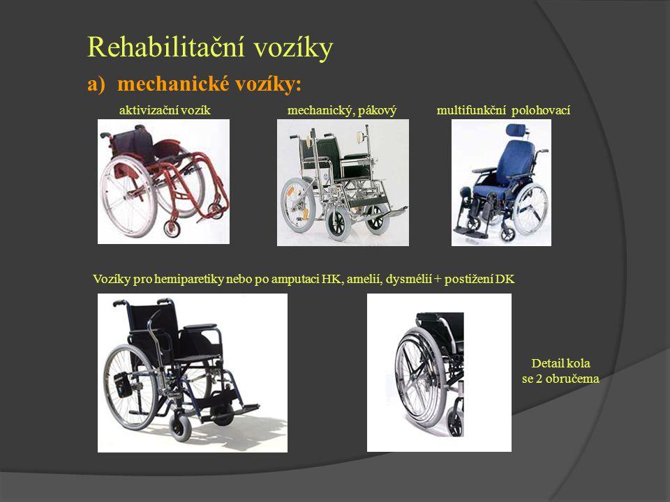 Rehabilitační vozíky a) mechanické vozíky: aktivizační vozík