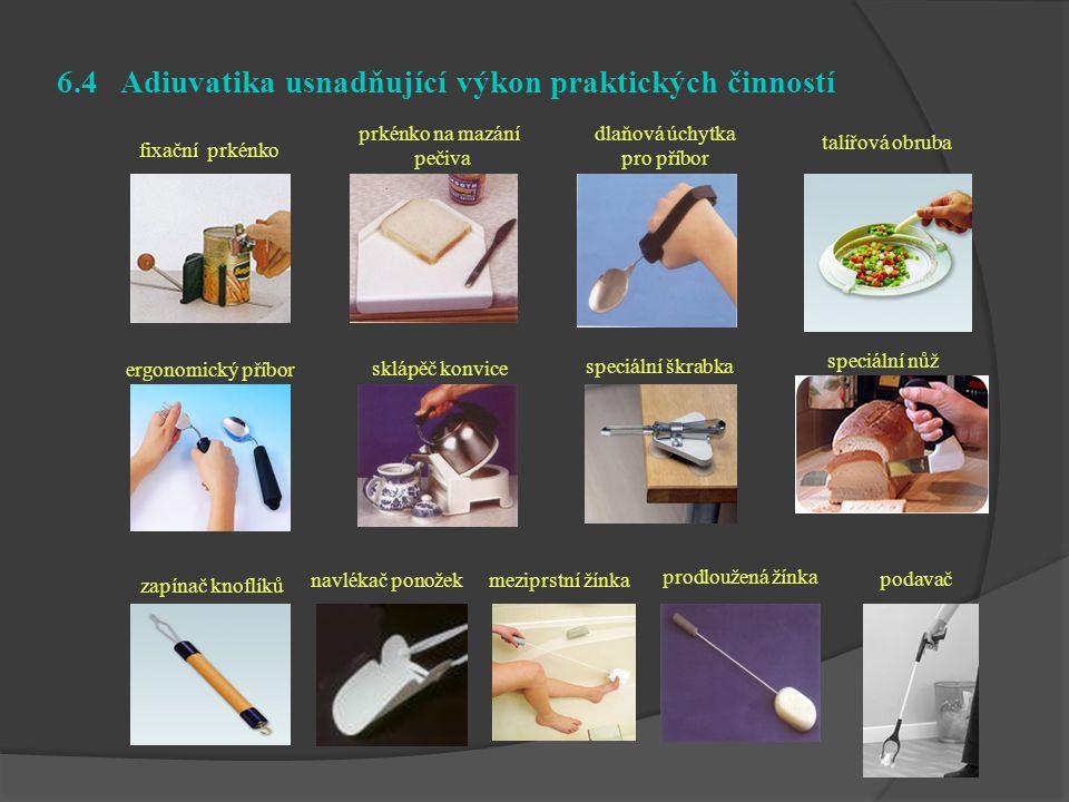 fixační prkénko 6.4 Adiuvatika usnadňující výkon praktických činností