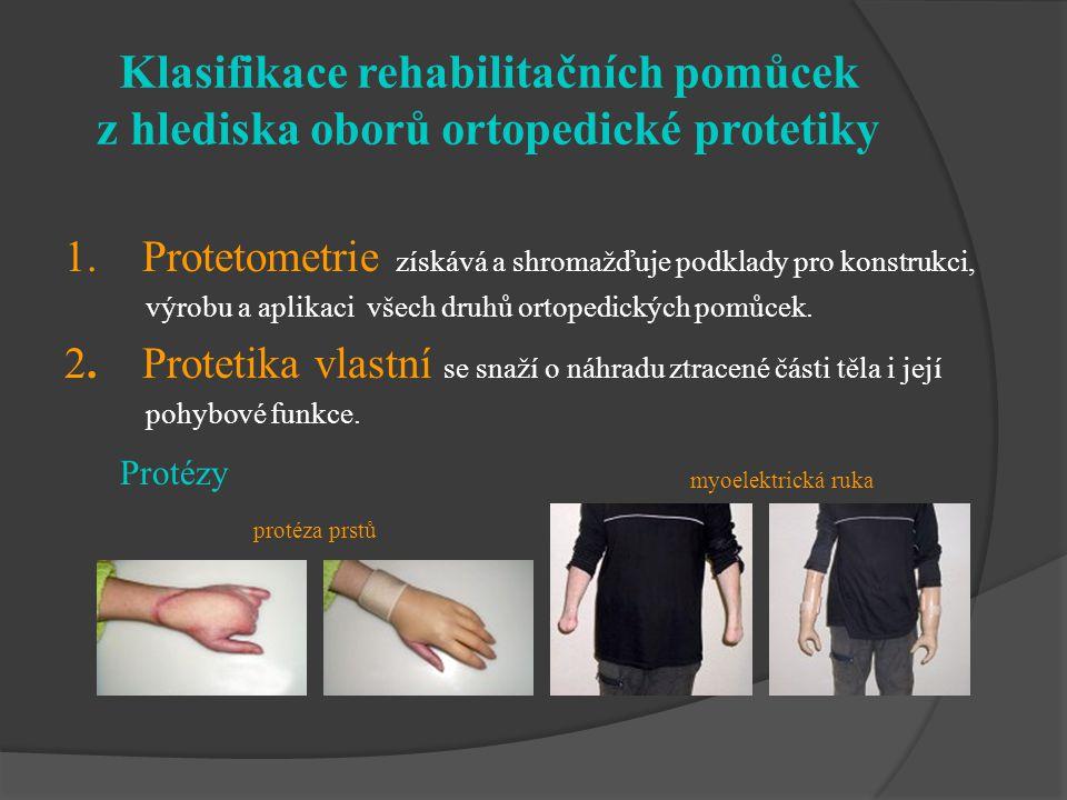 Klasifikace rehabilitačních pomůcek z hlediska oborů ortopedické protetiky