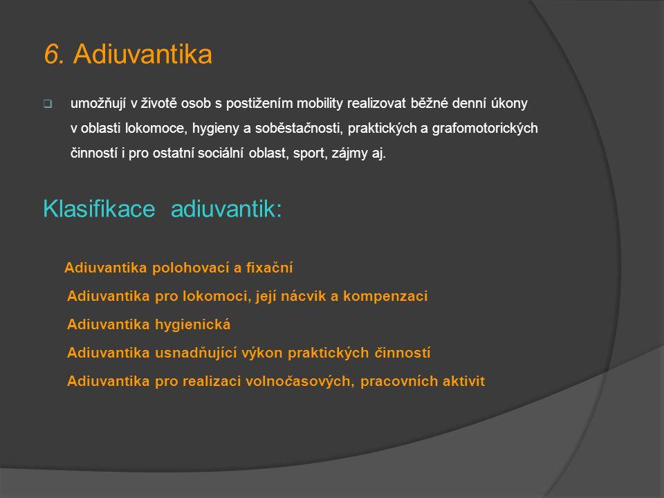 6. Adiuvantika Klasifikace adiuvantik: