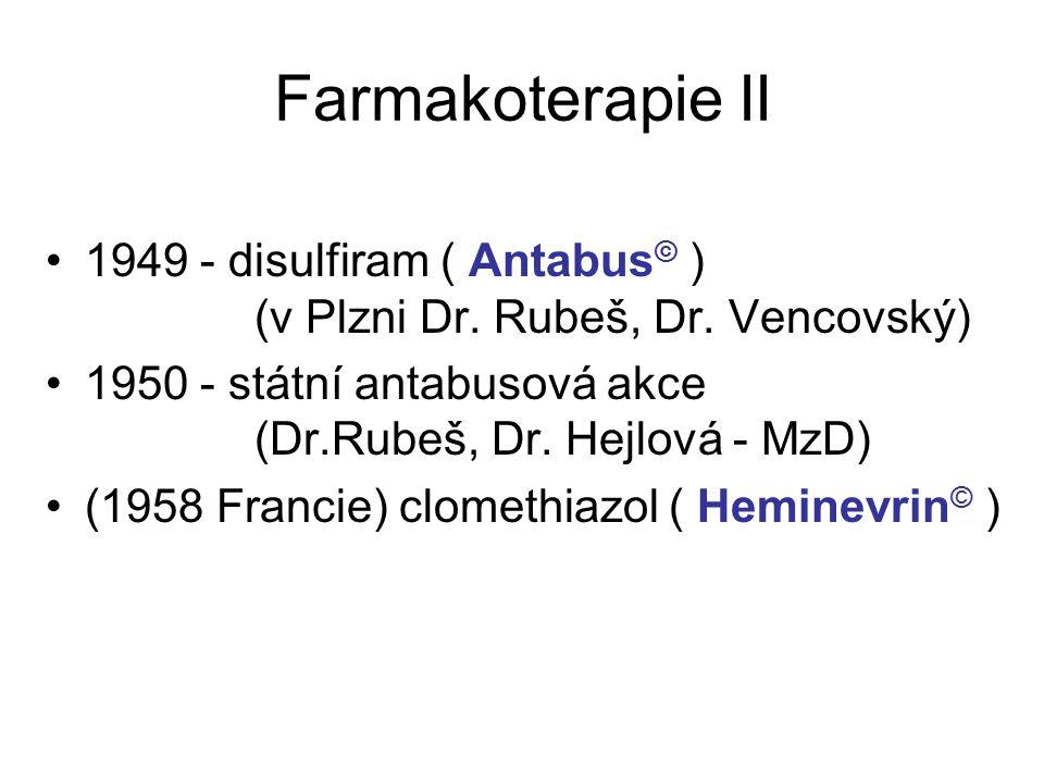 Farmakoterapie II 1949 - disulfiram ( Antabus© ) (v Plzni Dr. Rubeš, Dr. Vencovský)