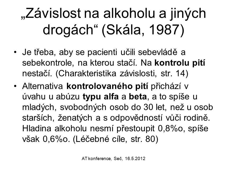 """""""Závislost na alkoholu a jiných drogách (Skála, 1987)"""