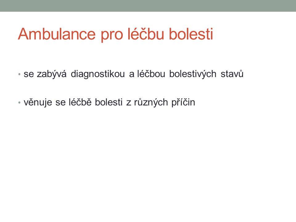 Ambulance pro léčbu bolesti