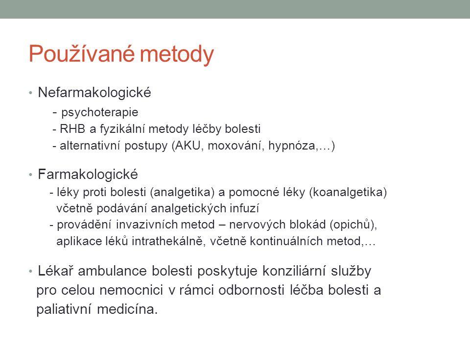 Používané metody Nefarmakologické - psychoterapie Farmakologické