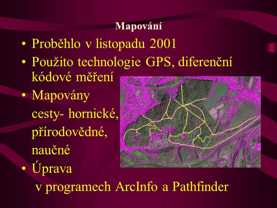 Použito technologie GPS, diferenční kódové měření Mapovány