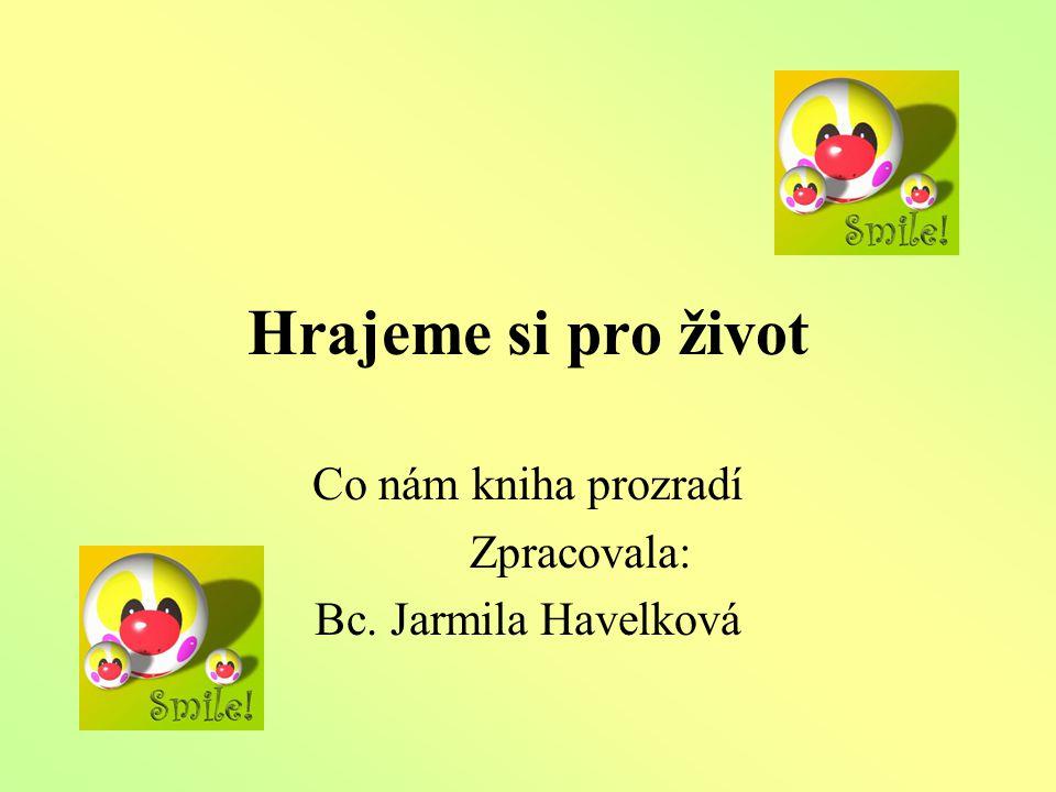 Co nám kniha prozradí Zpracovala: Bc. Jarmila Havelková