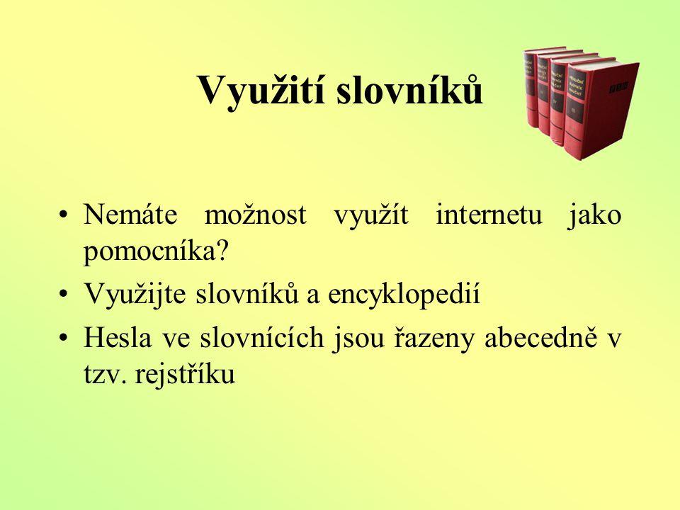 Využití slovníků Nemáte možnost využít internetu jako pomocníka