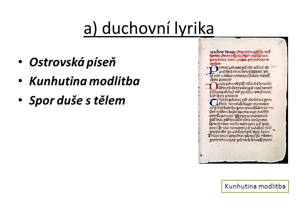 a) duchovní lyrika Ostrovská píseň Kunhutina modlitba
