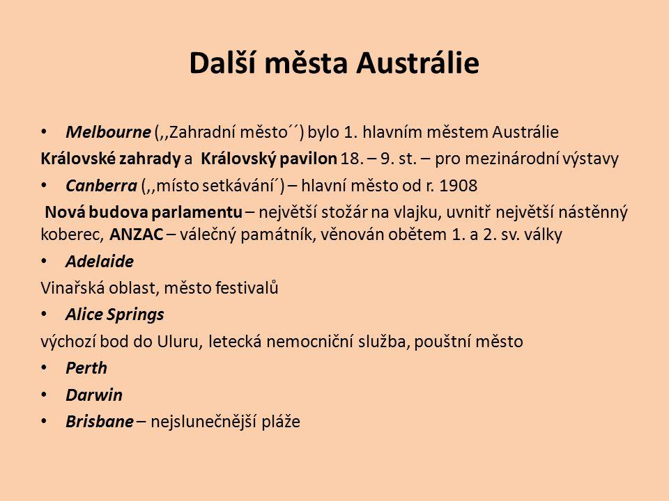 Další města Austrálie Melbourne (,,Zahradní město´´) bylo 1. hlavním městem Austrálie.
