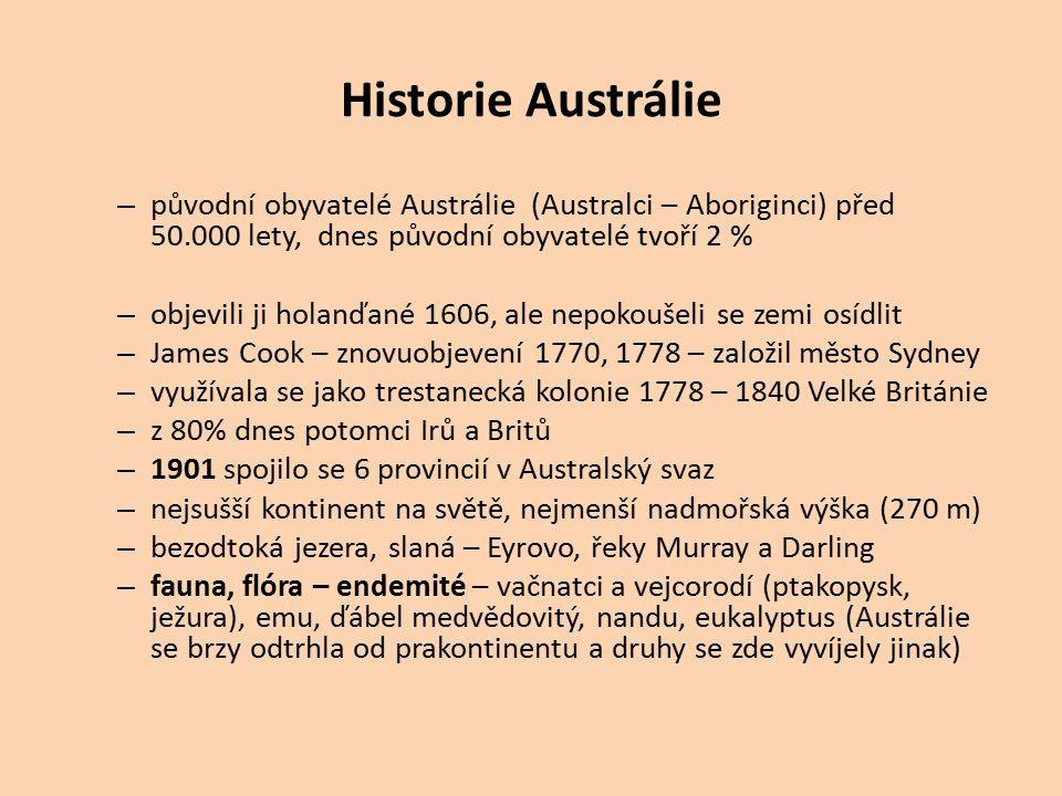 Historie Austrálie původní obyvatelé Austrálie (Australci – Aboriginci) před 50.000 lety, dnes původní obyvatelé tvoří 2 %