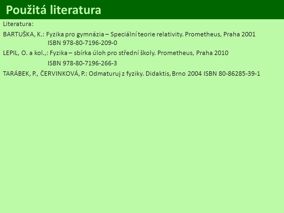 Použitá literatura Literatura: